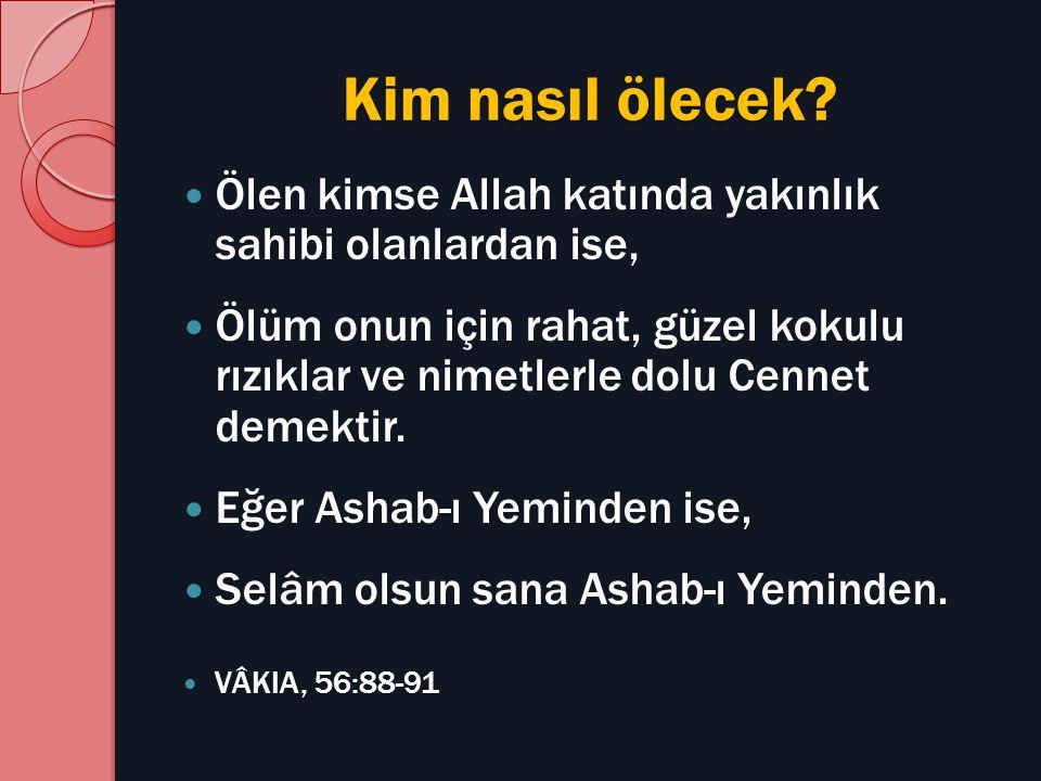 Kim nasıl ölecek Ölen kimse Allah katında yakınlık sahibi olanlardan ise,
