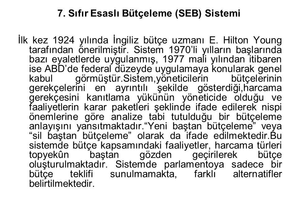 7. Sıfır Esaslı Bütçeleme (SEB) Sistemi
