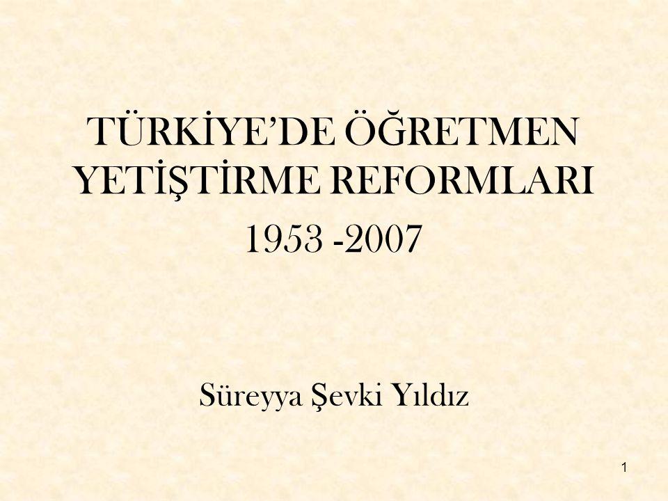 TÜRKİYE'DE ÖĞRETMEN YETİŞTİRME REFORMLARI 1953 -2007
