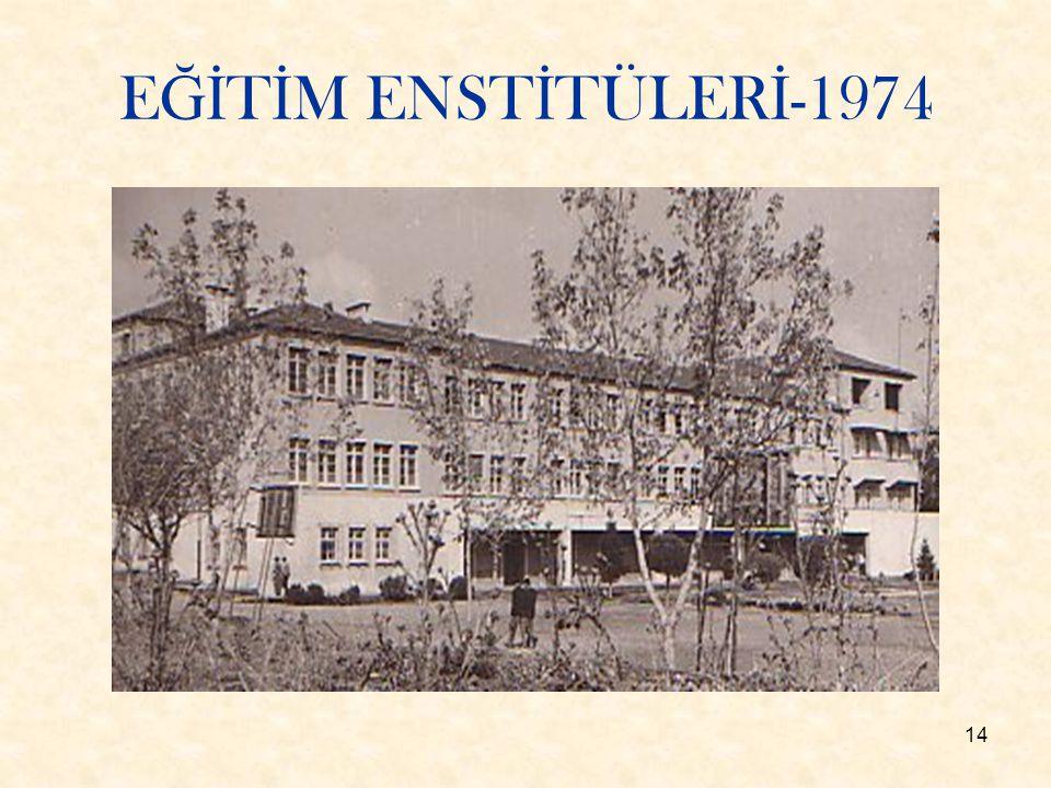 EĞİTİM ENSTİTÜLERİ-1974