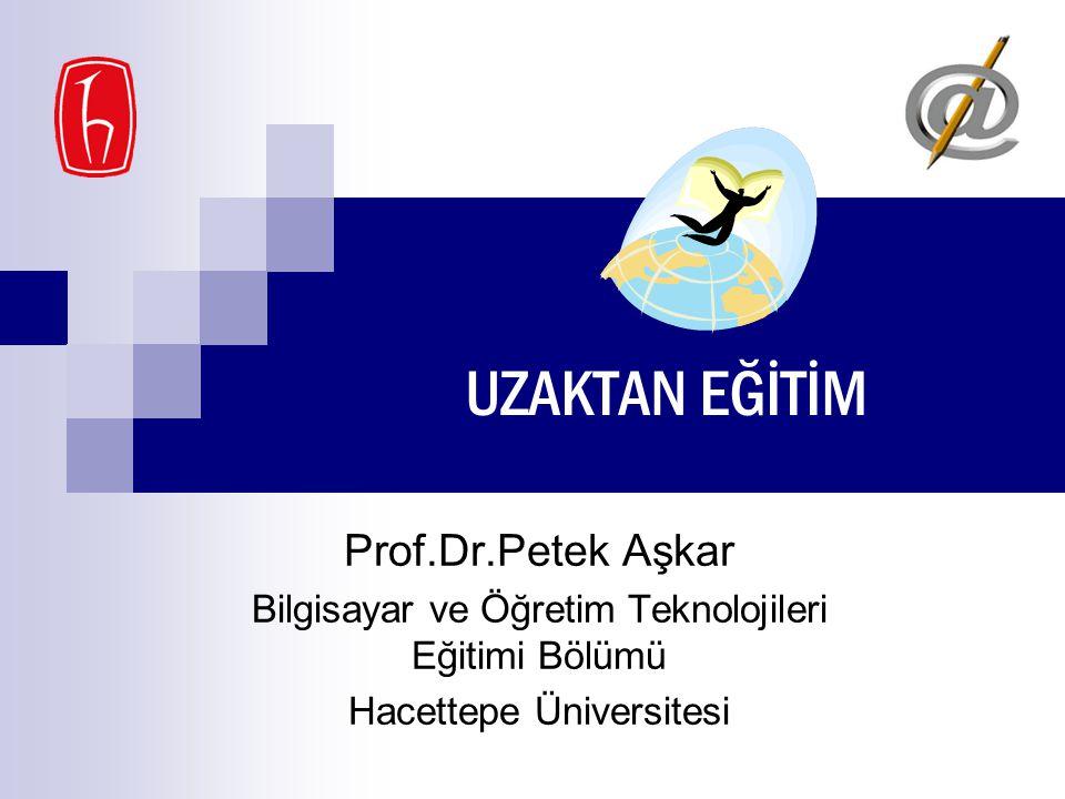 UZAKTAN EĞİTİM Prof.Dr.Petek Aşkar