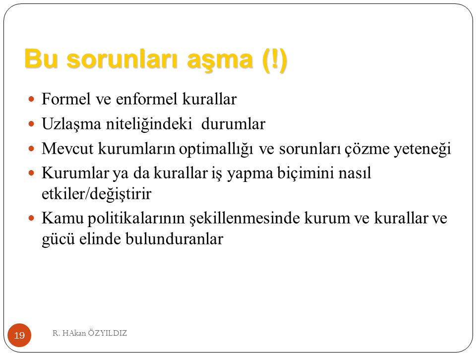 Bu sorunları aşma (!) Formel ve enformel kurallar