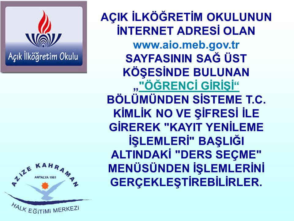 AÇIK İLKÖĞRETİM OKULUNUN İNTERNET ADRESİ OLAN www. aio. meb. gov