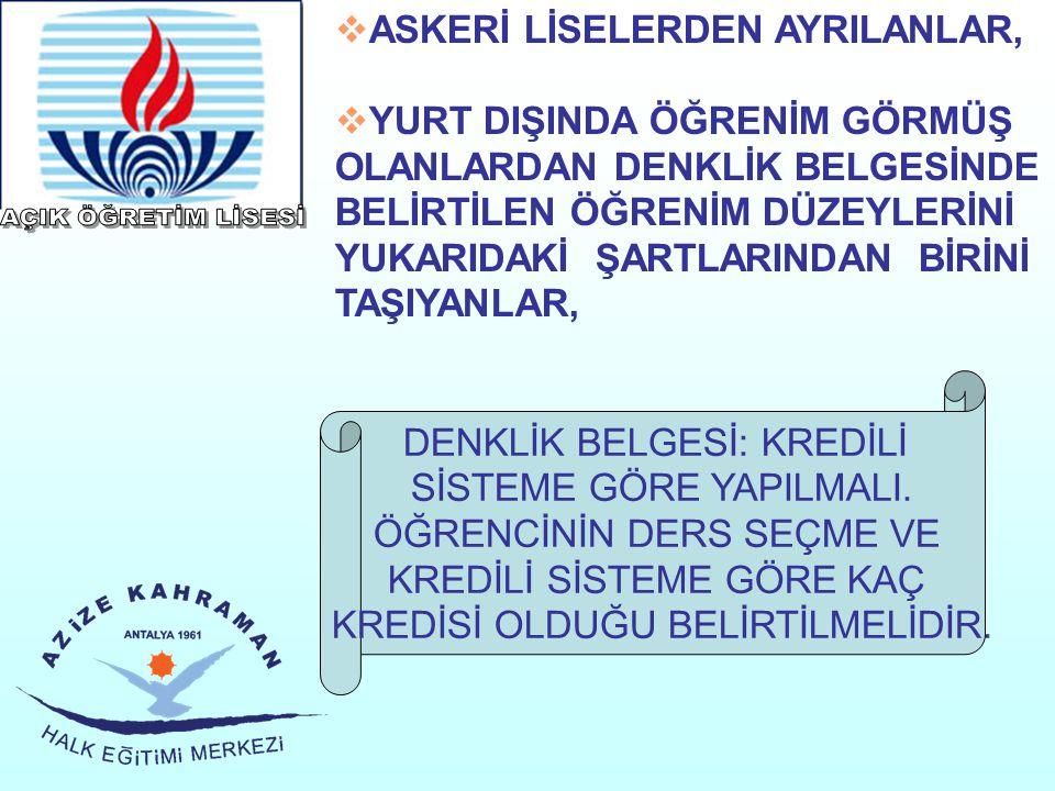 AÇIK ÖĞRETİM LİSESİ ASKERİ LİSELERDEN AYRILANLAR,