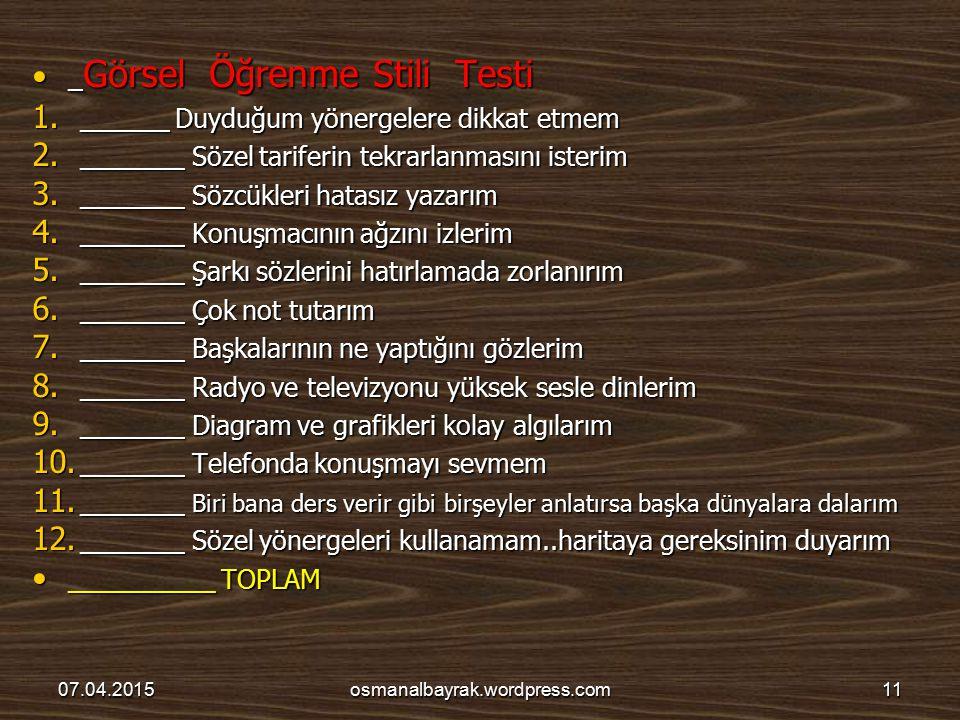 _Görsel Öğrenme Stili Testi ______ Duyduğum yönergelere dikkat etmem