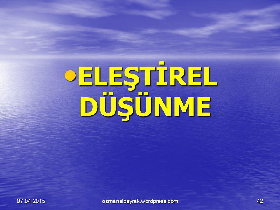 ELEŞTİREL DÜŞÜNME 10.04.2017 osmanalbayrak.wordpress.com
