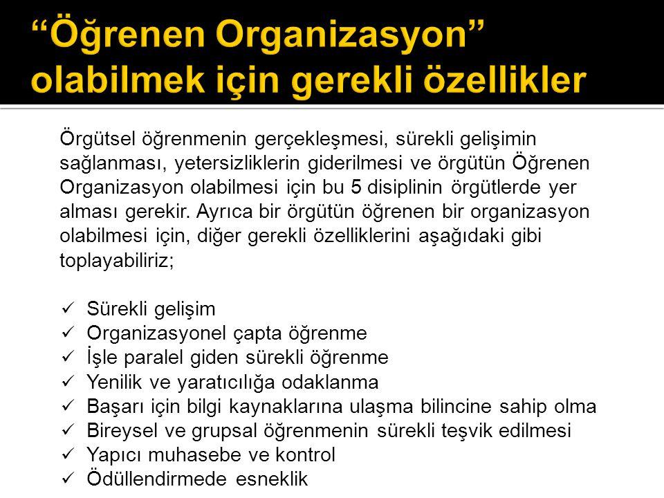 Öğrenen Organizasyon olabilmek için gerekli özellikler