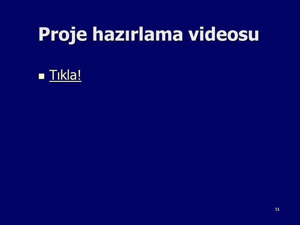 Proje hazırlama videosu
