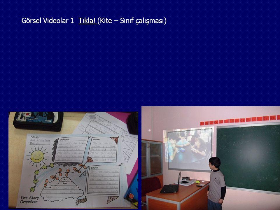 Görsel Videolar 1 Tıkla! (Kite – Sınıf çalışması)