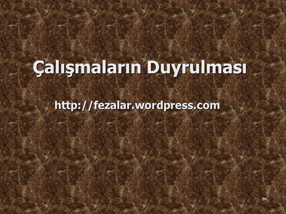 Çalışmaların Duyrulması http://fezalar.wordpress.com