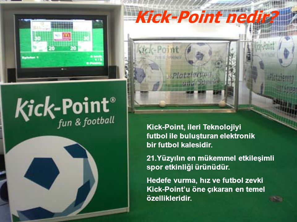 Kick-Point nedir Kick-Point, ileri Teknolojiyi