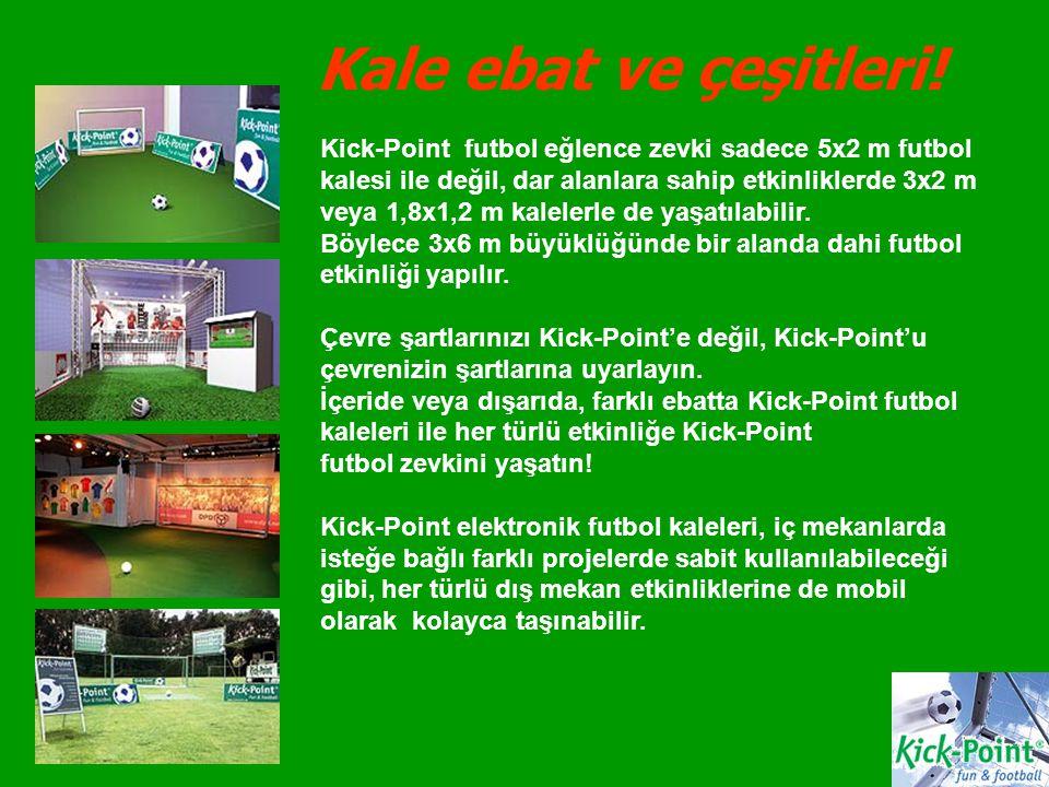 Kale ebat ve çeşitleri! Kick-Point futbol eğlence zevki sadece 5x2 m futbol kalesi ile değil, dar alanlara sahip etkinliklerde 3x2 m.