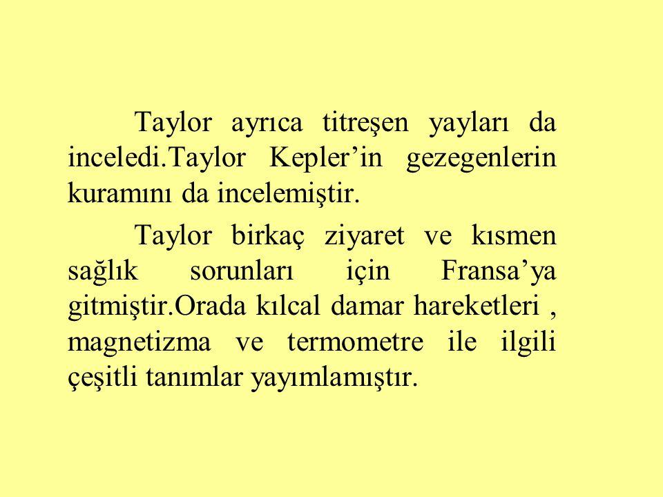 Taylor ayrıca titreşen yayları da inceledi