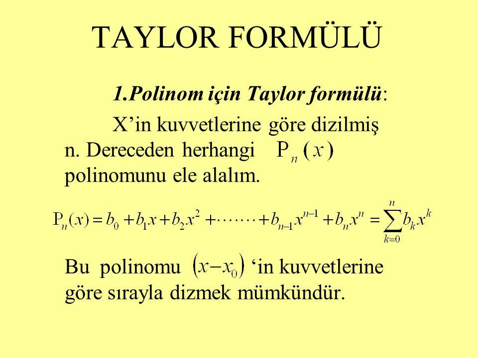 TAYLOR FORMÜLÜ 1.Polinom için Taylor formülü: