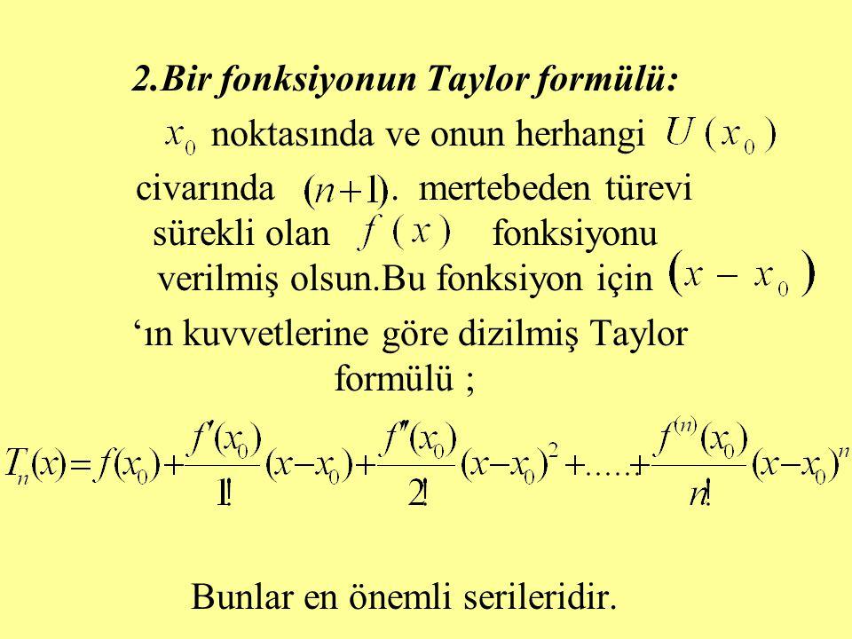 2.Bir fonksiyonun Taylor formülü: