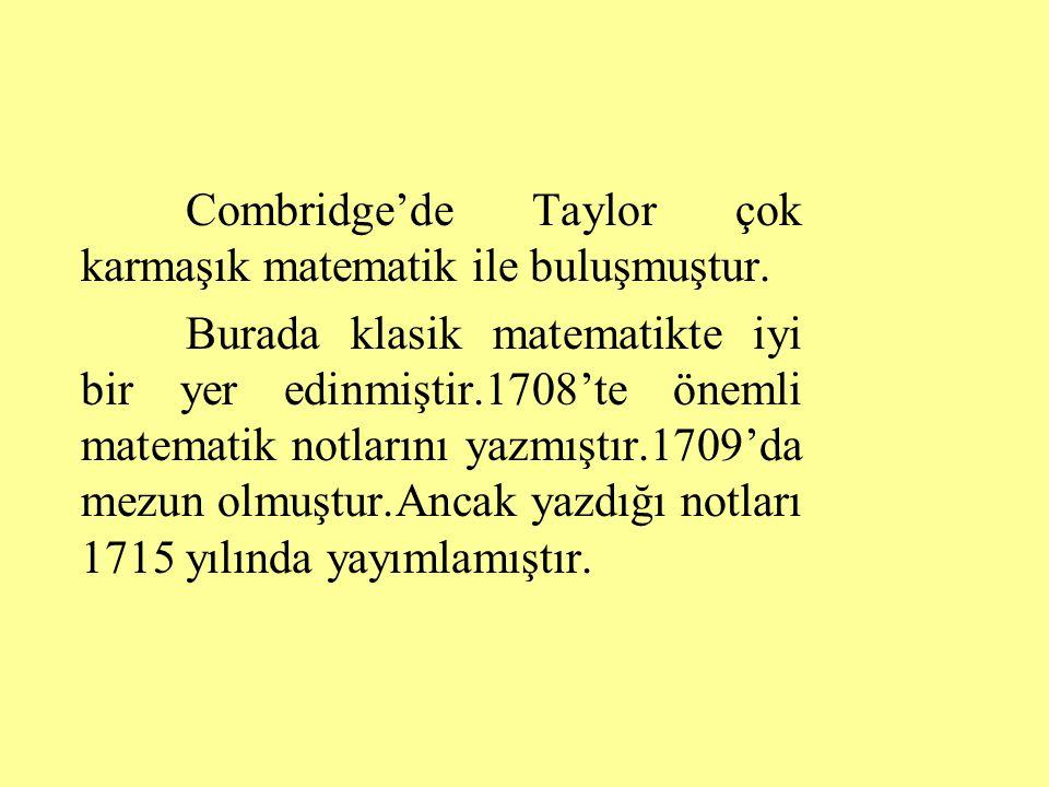 Combridge'de Taylor çok karmaşık matematik ile buluşmuştur.