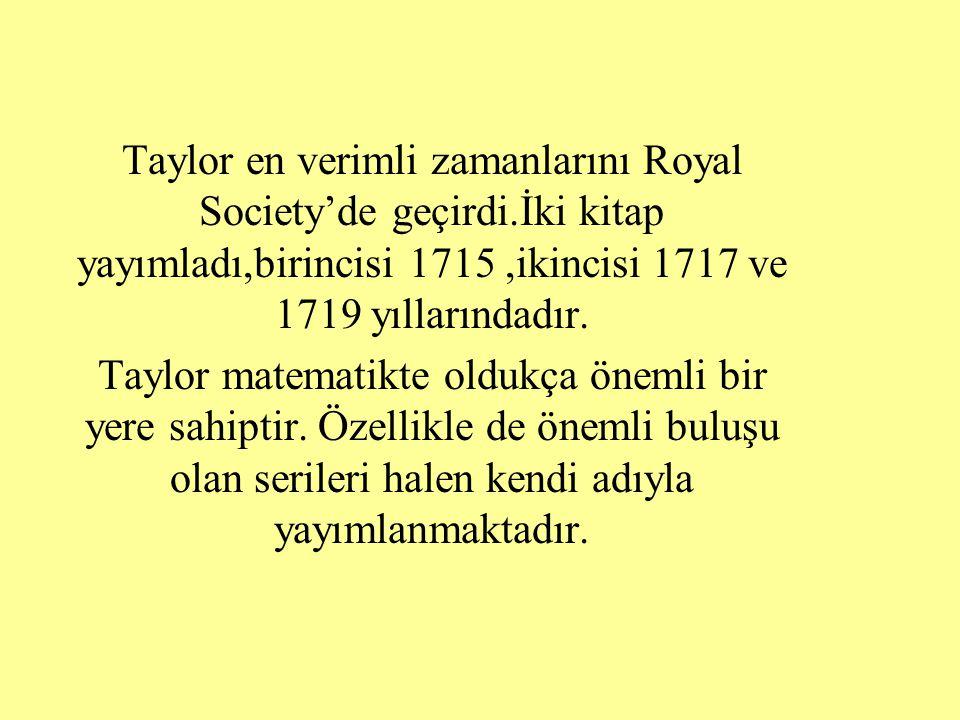 Taylor en verimli zamanlarını Royal Society'de geçirdi