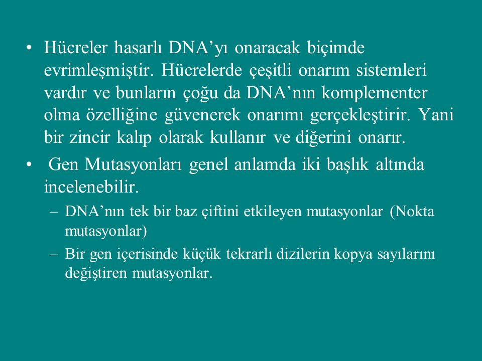 Gen Mutasyonları genel anlamda iki başlık altında incelenebilir.