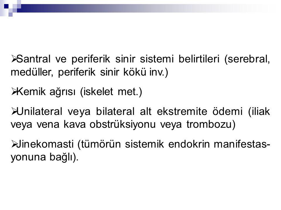 Santral ve periferik sinir sistemi belirtileri (serebral, medüller, periferik sinir kökü inv.)