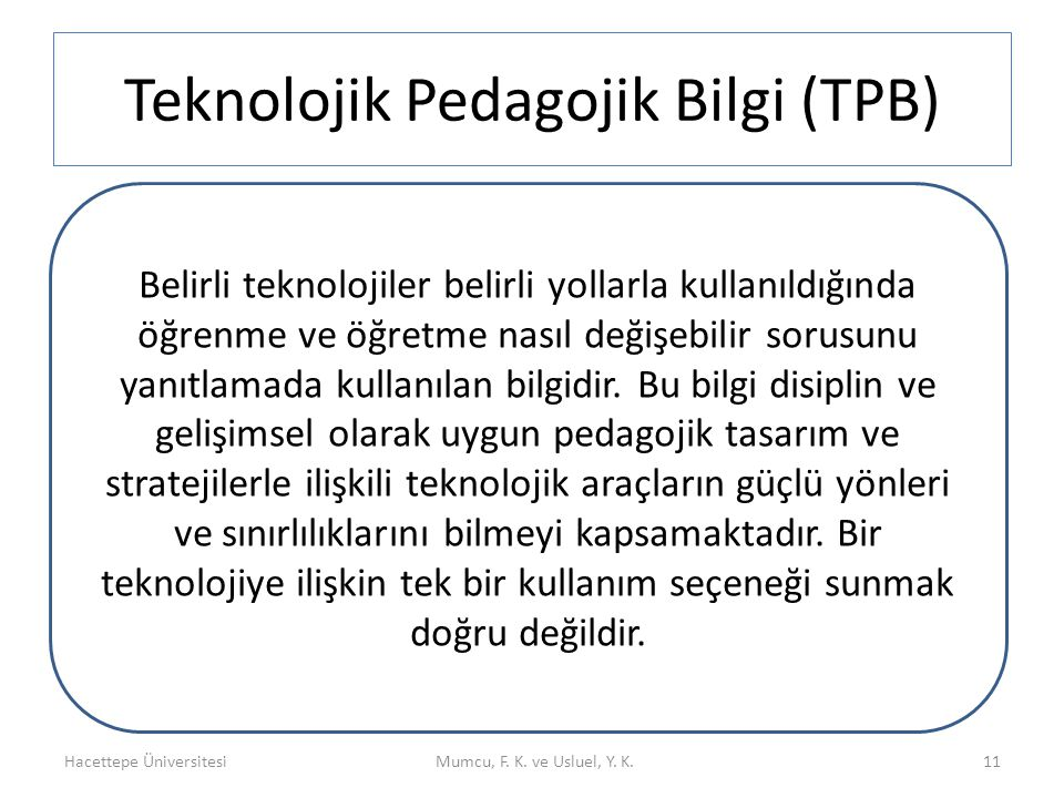 Teknolojik Pedagojik Bilgi (TPB)