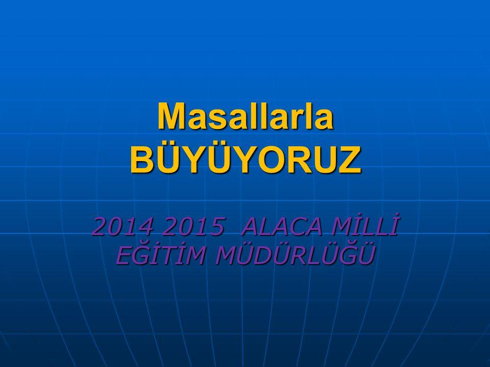 2014 2015 ALACA MİLLİ EĞİTİM MÜDÜRLÜĞÜ