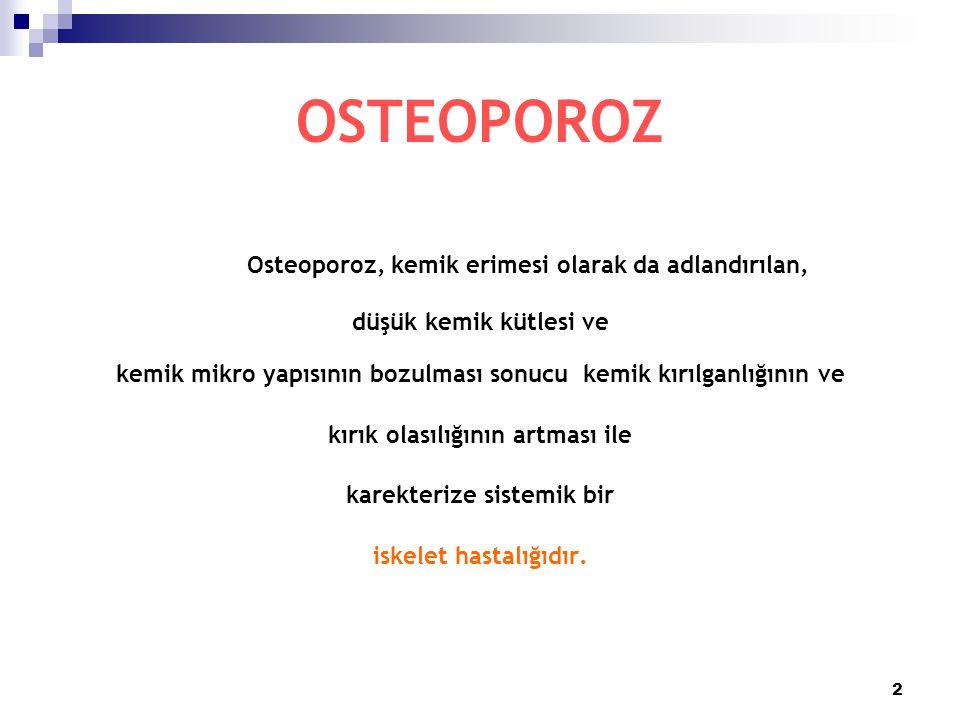 OSTEOPOROZ düşük kemik kütlesi ve