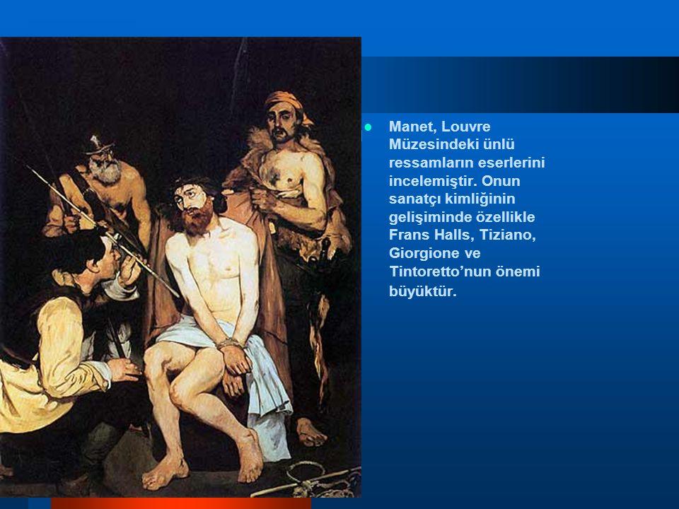 Manet, Louvre Müzesindeki ünlü ressamların eserlerini incelemiştir