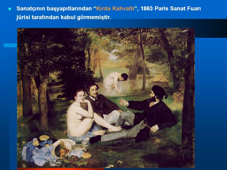Sanatçının başyapıtlarından Kırda Kahvaltı , 1863 Paris Sanat Fuarı jürisi tarafından kabul görmemiştir.