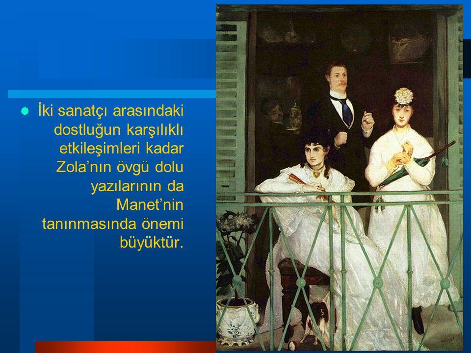 İki sanatçı arasındaki dostluğun karşılıklı etkileşimleri kadar Zola'nın övgü dolu yazılarının da Manet'nin tanınmasında önemi büyüktür.