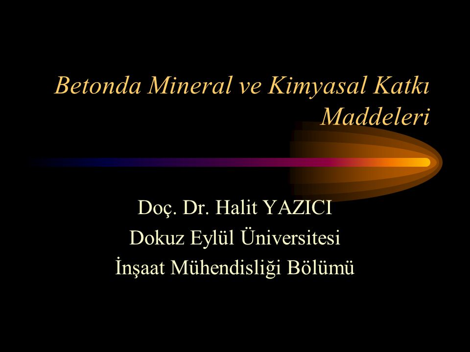 Betonda Mineral ve Kimyasal Katkı Maddeleri