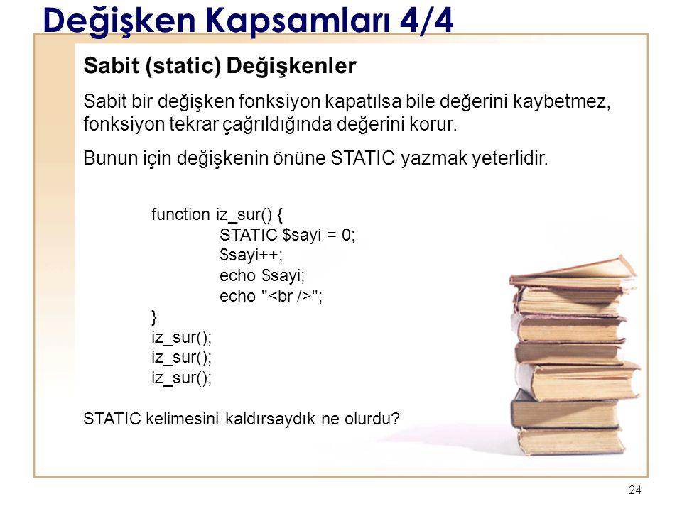 Değişken Kapsamları 4/4 Sabit (static) Değişkenler