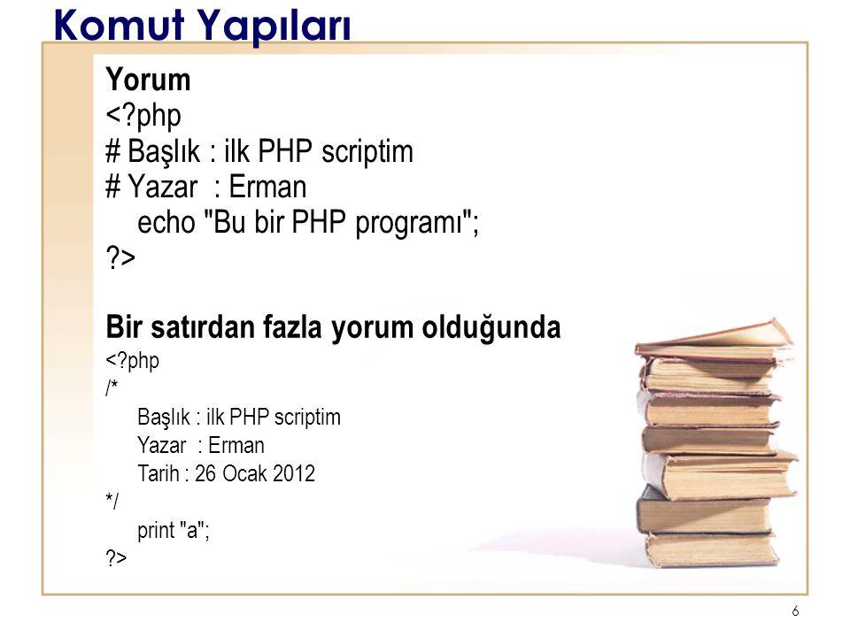 Komut Yapıları Yorum < php # Başlık : ilk PHP scriptim