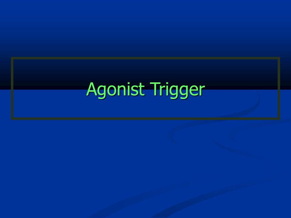 Agonist Trigger