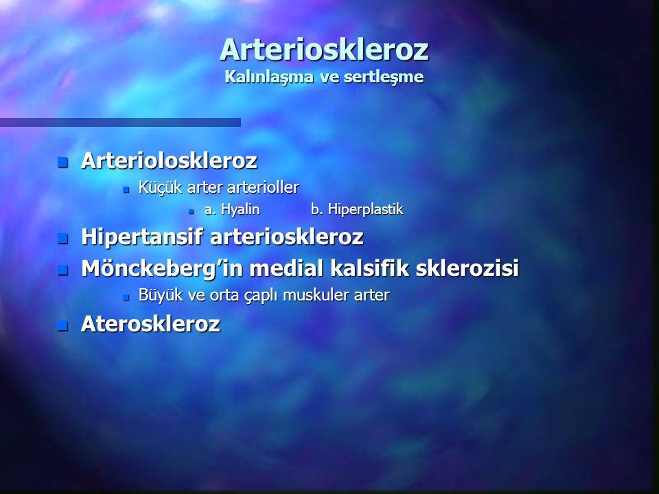 Arterioskleroz Kalınlaşma ve sertleşme