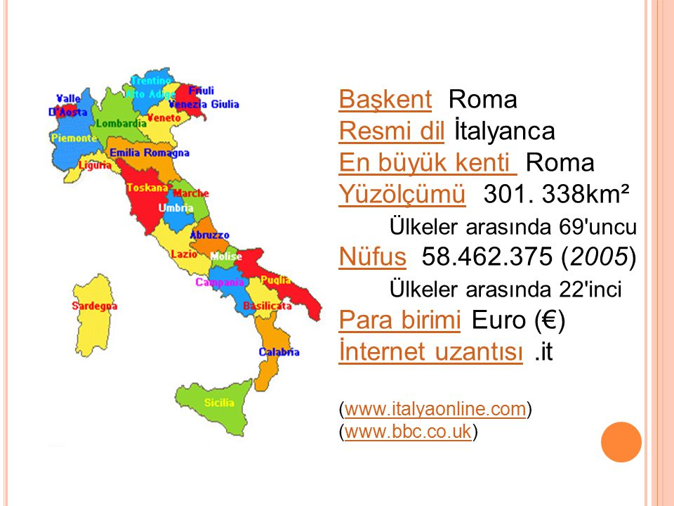 Yüzölçümü 301. 338km² Ülkeler arasında 69 uncu Nüfus 58.462.375 (2005)