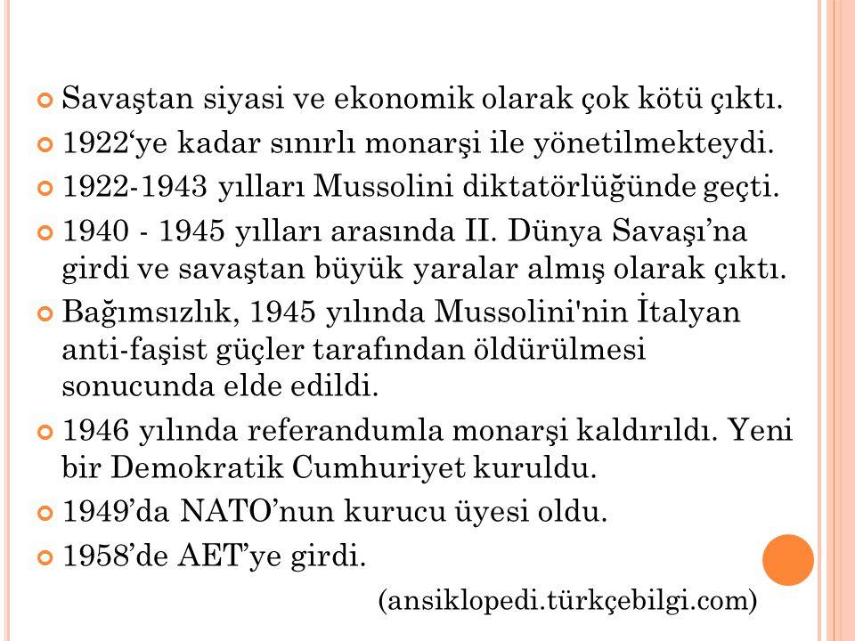 Savaştan siyasi ve ekonomik olarak çok kötü çıktı.