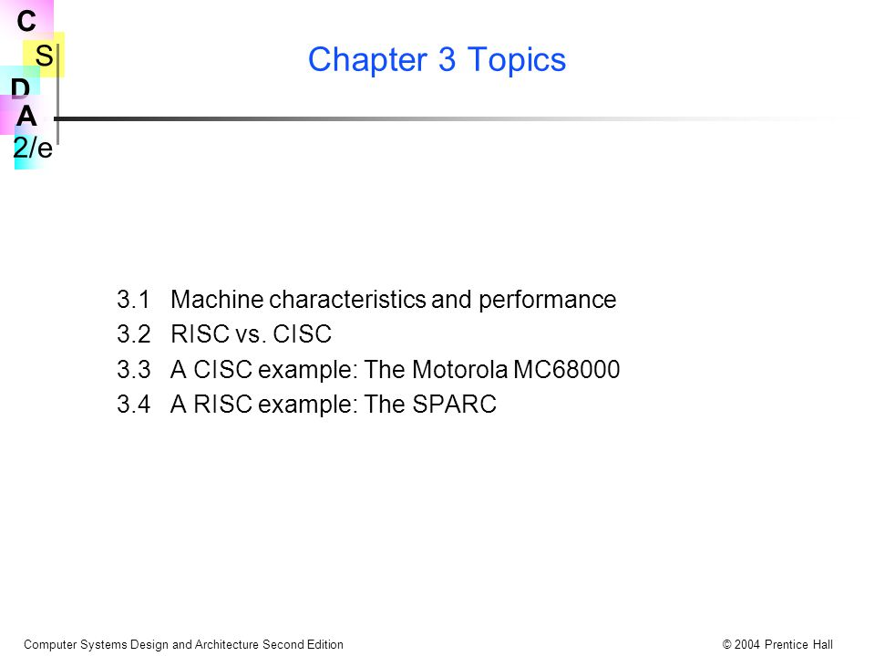 Chapter 3 Topics 3.1 Machine characteristics and performance