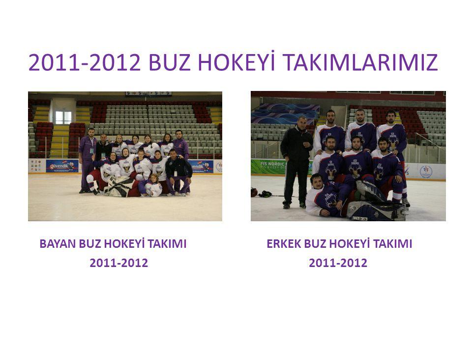 2011-2012 BUZ HOKEYİ TAKIMLARIMIZ