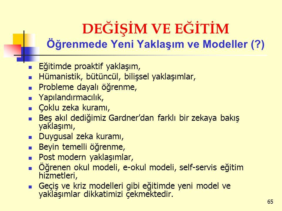 DEĞİŞİM VE EĞİTİM Öğrenmede Yeni Yaklaşım ve Modeller ( )