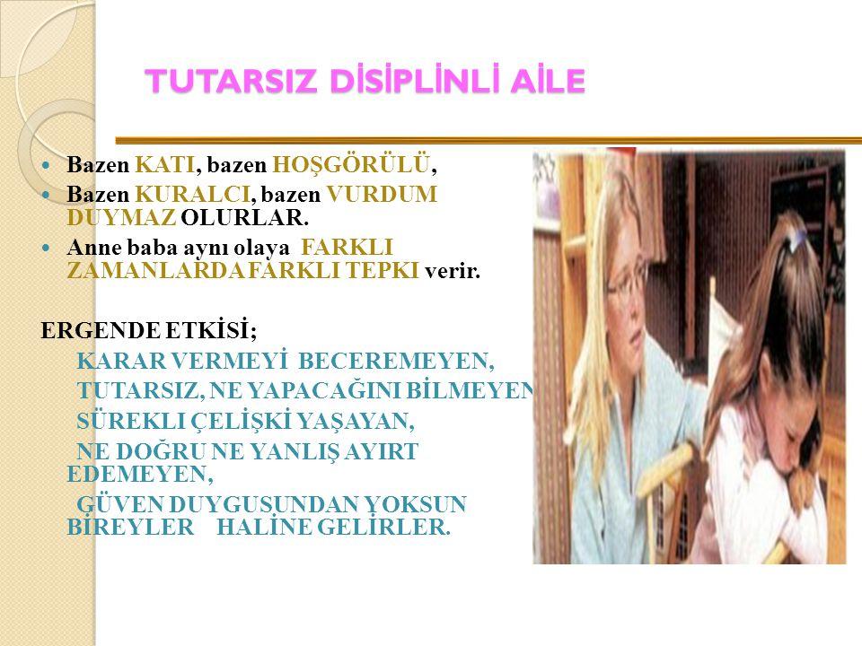 TUTARSIZ DİSİPLİNLİ AİLE