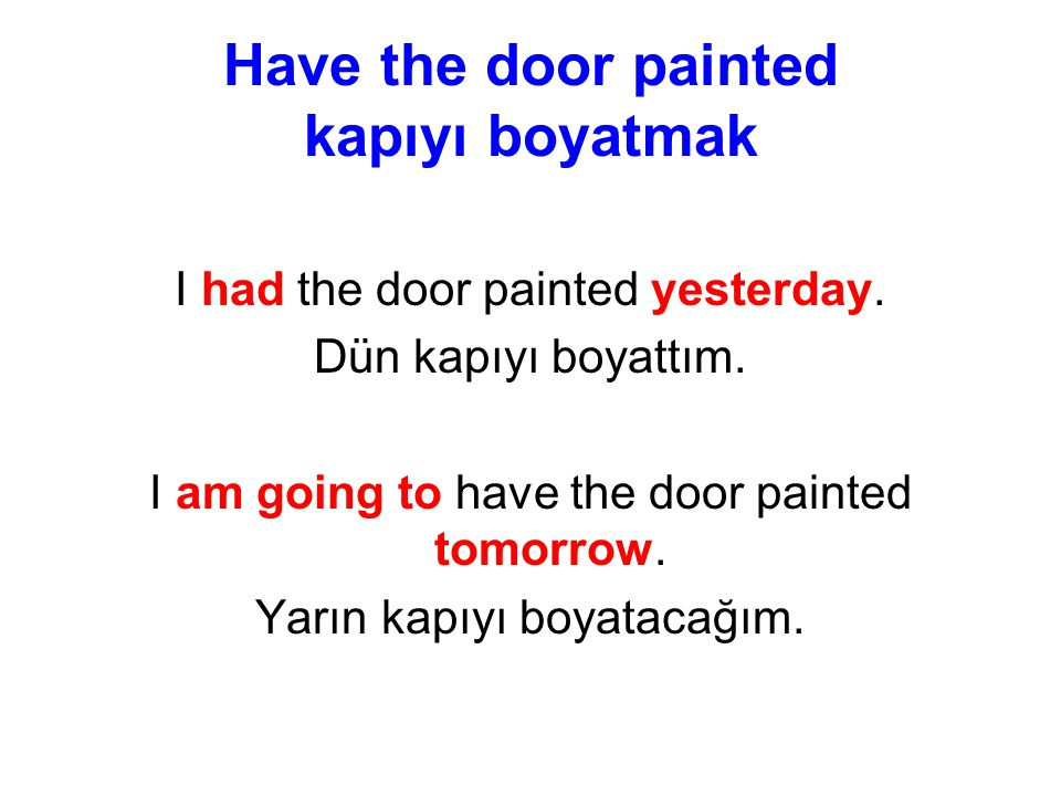 Have the door painted kapıyı boyatmak