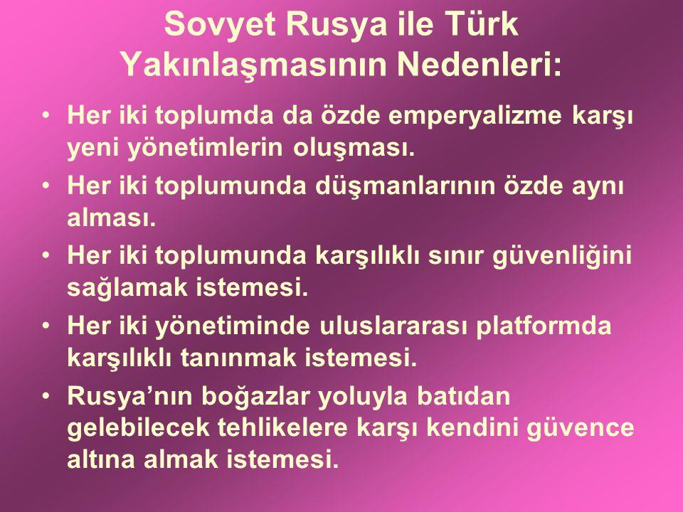 Sovyet Rusya ile Türk Yakınlaşmasının Nedenleri: