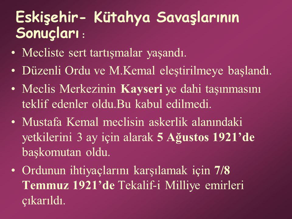 Eskişehir- Kütahya Savaşlarının Sonuçları :