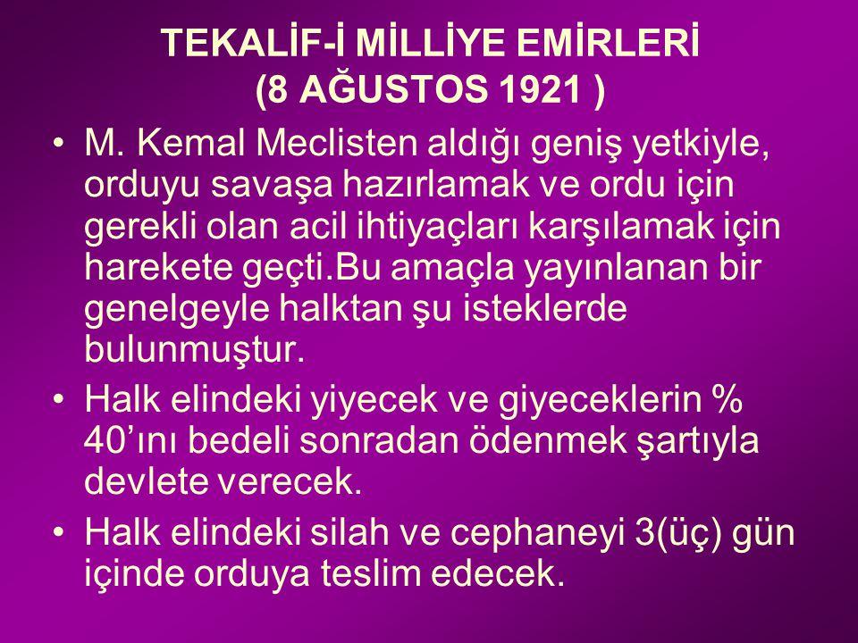 TEKALİF-İ MİLLİYE EMİRLERİ (8 AĞUSTOS 1921 )