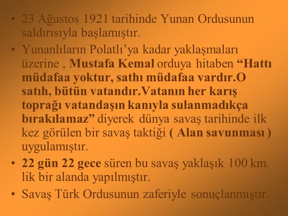 23 Ağustos 1921 tarihinde Yunan Ordusunun saldırısıyla başlamıştır.