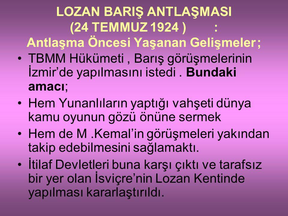 LOZAN BARIŞ ANTLAŞMASI (24 TEMMUZ 1924 )