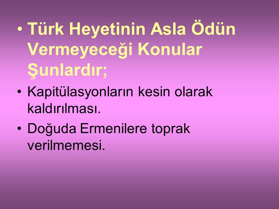Türk Heyetinin Asla Ödün Vermeyeceği Konular Şunlardır;