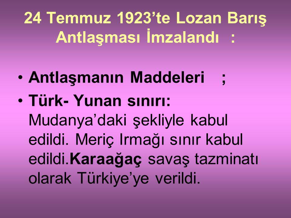 24 Temmuz 1923'te Lozan Barış Antlaşması İmzalandı :