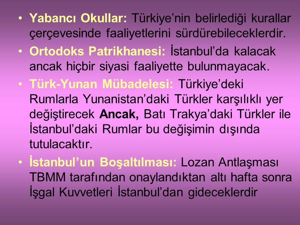 Yabancı Okullar: Türkiye'nin belirlediği kurallar çerçevesinde faaliyetlerini sürdürebileceklerdir.