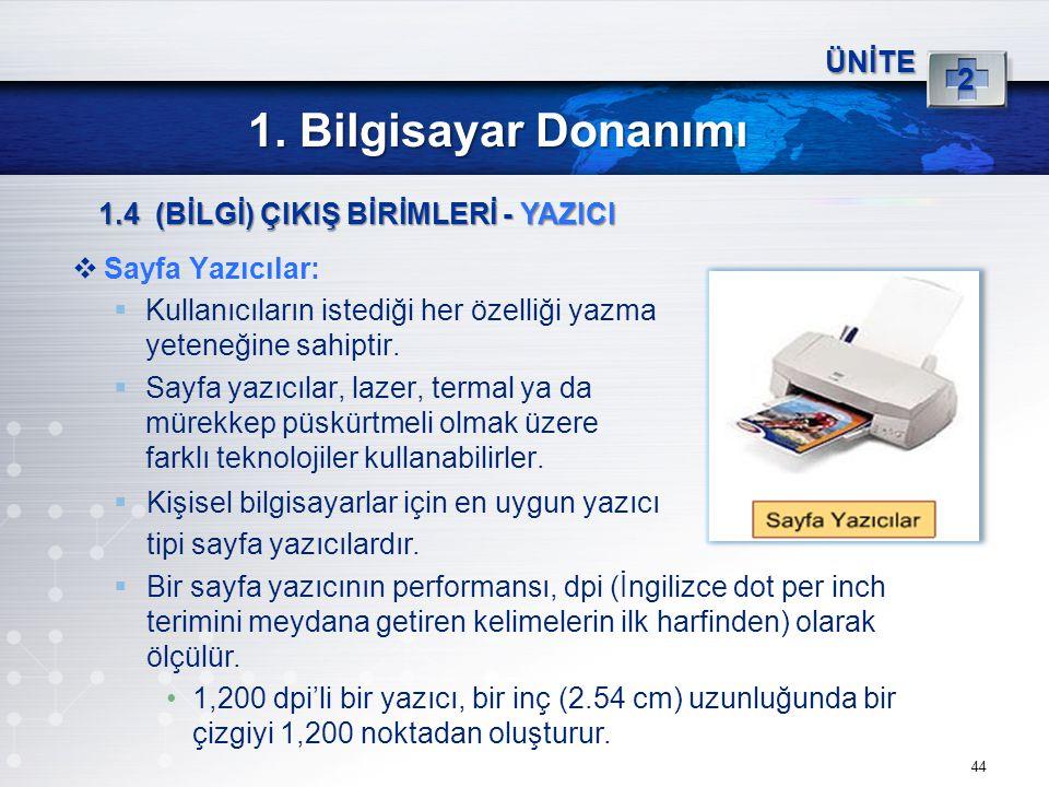 1. Bilgisayar Donanımı 2 ÜNİTE 1.4 (BİLGİ) ÇIKIŞ BİRİMLERİ - YAZICI